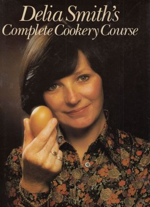 Delia Smith's Complete Cookery Course. Delia Smith