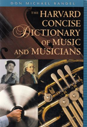 The Harvard Concise Dictionary of Music and Musicians. Don Michael Randel