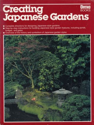 Creating Japanese Gardens. Cedric Crocker