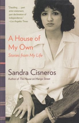 A House of My Own: Stories From My Life. Sandra Cisneros