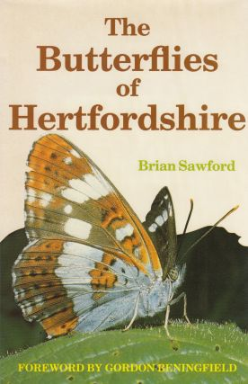 The Butterflies of Hertfordshire. Brian Sawford