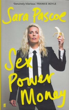Sex Power Money. Sara Pascoe