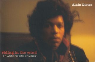Riding in the Wind: Les Annees Jimi Hendrix. Alain Dister