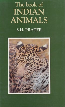 The Book of Indian Animals. S H. Prater