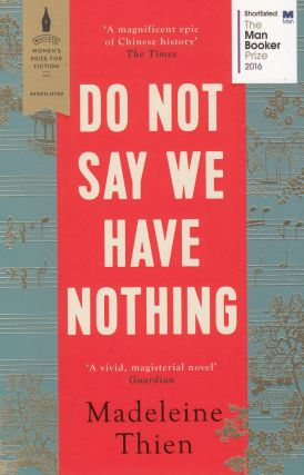 Do Not Say We Have Nothing. Madeleine Thien