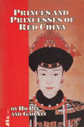 Princes and Princesses of Red China. Gao Xin Ho Pin