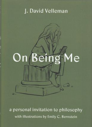 On Being Me: A Personal Invitation to Philosophy. J. David Velleman