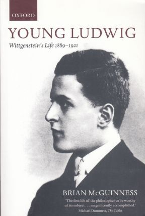 Young Ludwig: Wittgenstein's Life, 1889-1921. Brian McGuinness