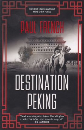 Destination Peking. Paul French
