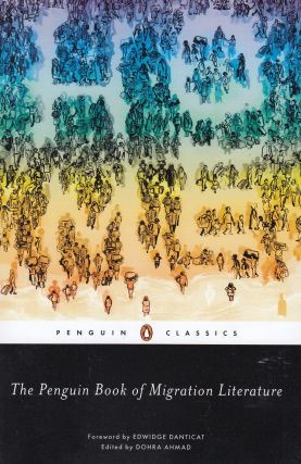 The Penguin Book of Migration Literature: Departures, Arrivals, Generations, and Returns. Dohra...