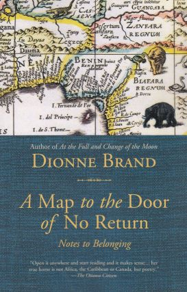 A Map to the Door of No Return: Notes to Belonging. Dionne Brand