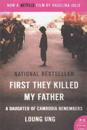 First They Killed My Father: A Daughter of Cambodia Remembers. Loung Ung