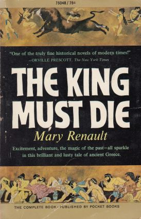 The King Must Die. Mary Renault