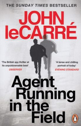 Agent Running in the Field. John le Carre