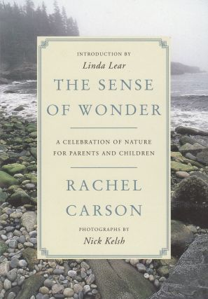 The Sense of Wonder - A Celebration of Nature for Parents and Children. Rachel Carson