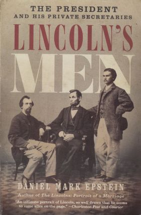 Lincoln's Men. Daniel Mark Epstein