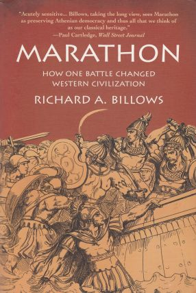 Marathon : How one battle changed Western Civilisation. Richard A. Billows