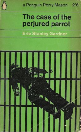 The Case of the Perjured Parrot. Erle Stanley Gardner
