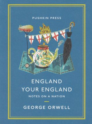 England Your England: Notes on a Nation. George Orwell
