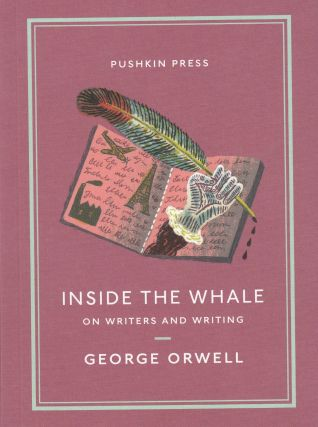 Inside the Whale: On Writers and Writing. George Orwell