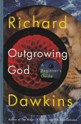 Outgrowing God: A Beginner's Guide. Richard Dawkins