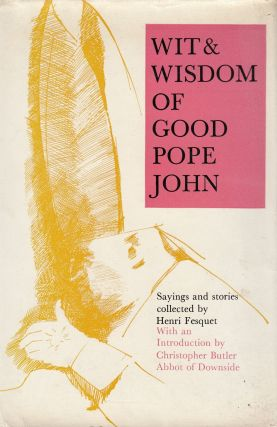 Wit and Wisdom of Good John Pope. Henri Fesquet