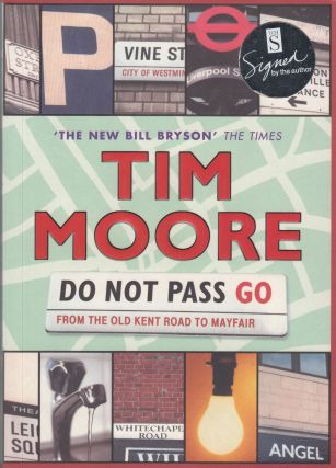 Do Not Pass Go: From the Old Kent Road to Mayfair. Tim Moore