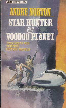 Star Hunter & Voodoo Planet. Andre Norton