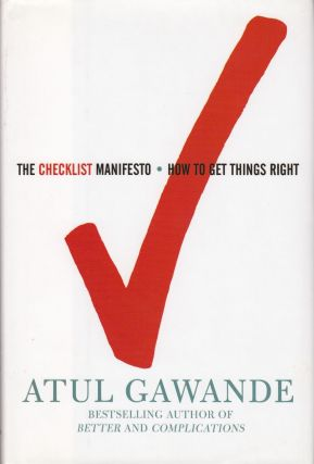 The Checklist Manifesto. Atul Gawande