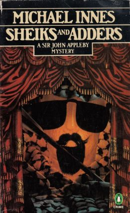 Sheiks and Adders: A Sir John Appleby Mystery. Michael Innes