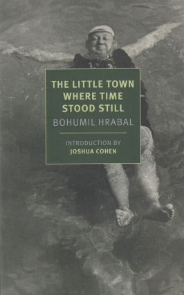 The Little Town Where Time Stood Still. Bohumil Hrabal
