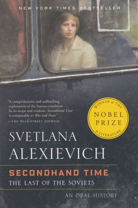 Secondhand Time: The Last of the Soviets. Svetlana Alexievich