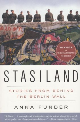 Stasiland: Stories from Behind the Berlin Wall. Anna Funder