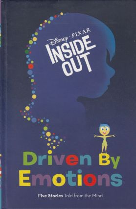 Inside Out : Driven by Emotions : Five Stories Told from the Mind. Elise Allen