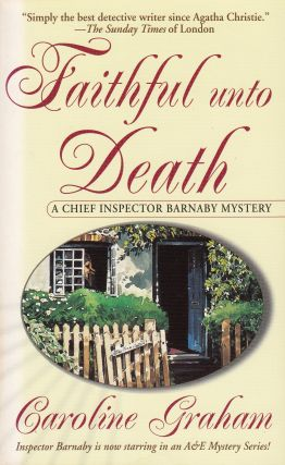 Faithful Unto Death (A Chief Inspector Barnaby Novel). Caroline Graham