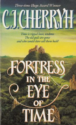 Fortress in the Eye of Time. C J. Cherryh