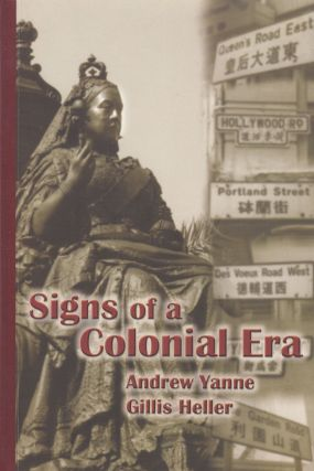 Signs of a Colonial Era. Gillis Heller Andrew Yanne