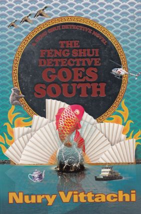The Feng Shui Detective Goes South. Nury Vittachi