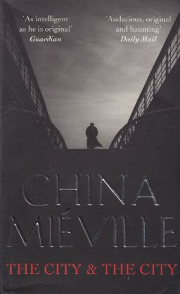 The City and The City. China Mieville