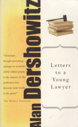 Letters To A Young Lawyer. Alan Dershowitz