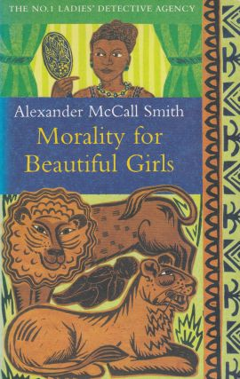 Morality For Beautiful Girls. Alexander McCall Smith