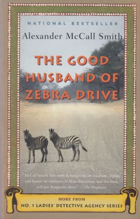 The Good Husband Of Zebra Drive. Alexander McCall Smith