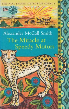 The Miracle At Speedy Motors. Alexander McCall Smith