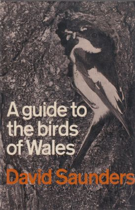 A Guide to the Birds of Wales. David Saunders