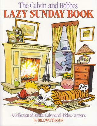 The Calvin and Hobbes Lazy Sunday Book. Bill Watterson