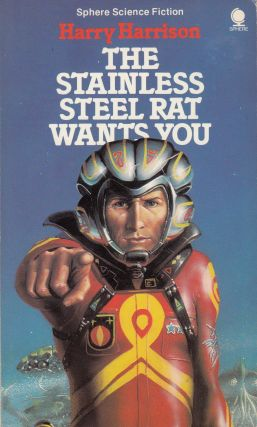 The Stainless Steel Rat Wants You. Harry Harrison