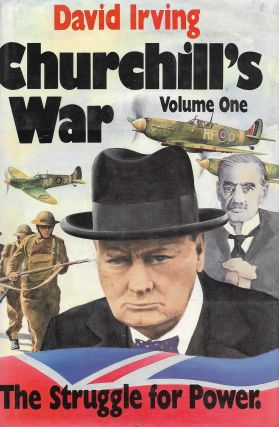 Churchill's War: Volume 1, The Struggle for Power. David Irving