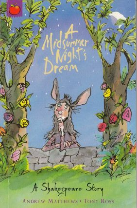 A Shakespeare Story: A Midsummer Night's Dream. Andrew Matthews.