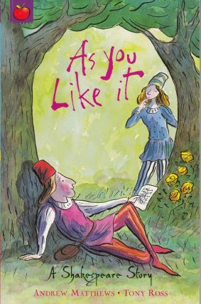 A Shakespeare Story: As you Like It. Andrew Matthews.