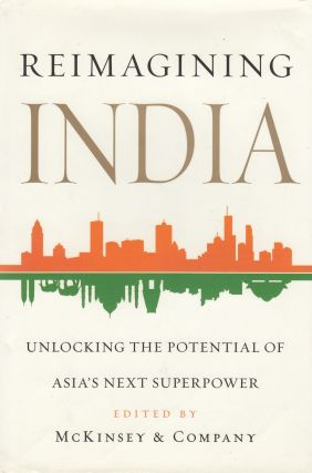 Reimagining India: Unlocking the Potential of Asian's Next Superpower. Adil Zainulbhai Clay...